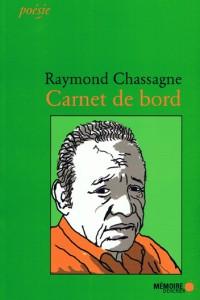 Raymond Chassagne, Carnet de bord