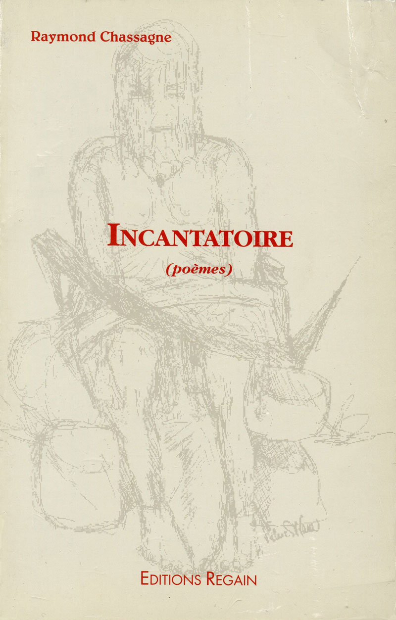 Raymond Chassagne, Incantatoire